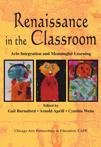 Renaissance in the Classroom: Arts Integration and Meaningful Learning