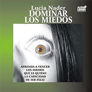 Dominar Los Miedos (Texto Completo) [Control Fears] Audiobook