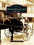 North Kingstown: 1880-1920 (Images of America)
