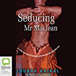 Seducing Mr Maclean | Loubna Haikal