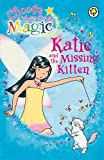 Katie and the Missing Kitten: Choose Your Own Magic (Rainbow Magic)