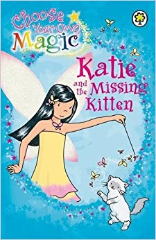 Book Katie and the Missing Kitten: Choose Your Own Magic (Rainbow Magic)