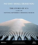 No Day Shall Erase You: The Story of 9/11 as Told at the September 11 Museum
