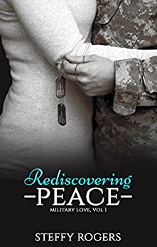 Rediscovering Peace (Military Love Book 1) by [Rogers, Steffy]
