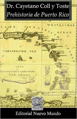 Prehistoria de Puerto Rico: Amazon.es: Coll y Toste, Dr. Cayetano: Libros