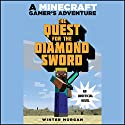 Quest for the Diamond Sword: A Minecraft Gamer's Adventure Audiobook by Winter Morgan Narrated by Luke Daniels