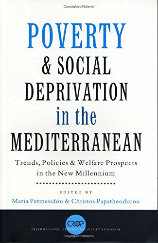 Poverty and Social Deprivation in the Mediterranean: Trends, Policies and Welfare Prospects in the New Millennium (Inter