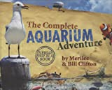 The Complete Aquarium Adventure - A Field Trip in a Book (Complete Adventure)