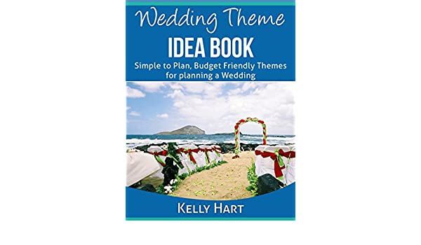 Wedding Theme Idea Book Simple To Plan Budget Friendly Wedding