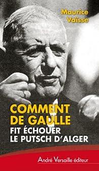 Comment de Gaulle fit échouer le putsch d'Alger par Maurice Vaïsse
