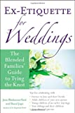Ex-Etiquette for Weddings, Jann Blackstone-Ford and Sharyl Jupe, 1556526717