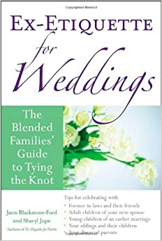 Book Ex-Etiquette for Weddings: The Blended Families' Guide to Tying the Knot