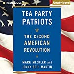 Tea Party Patriots: The Second American Revolution | Jenny Beth Martin,Mark Meckler