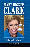 img - for Mary Higgins Clark: Life and Letters book / textbook / text book
