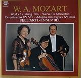 Mozart: Works for String Trio: Divertimento, K. 563 and Adagios & Fugues, K. 404a