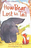 First Reading Level Two: How Bear Lost His Tail (Usborne First Reading) (2.2 First Reading Level Two (Mauve))