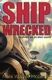 Ship Wrecked: Stranded on an alien world