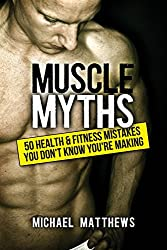 Muscle Myths: 50 Health & Fitness Mistakes You Didn't Know You Were Making  Making