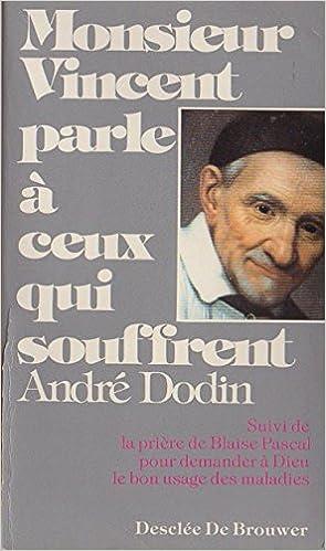 Prière pour demander à Dieu le bon usage des maladies (French Edition)