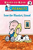 img - for Lose the Blanket, Linus! (Peanuts Ready-To-Read: Level 2) book / textbook / text book