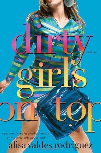 Dirty Girls on Top (The Boston Girl A Novel)