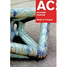 AC: Richard Deacon: Made in Cologne