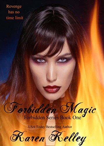 Forbidden Magic: Forbidden Series Book One by [Kelley, Karen]