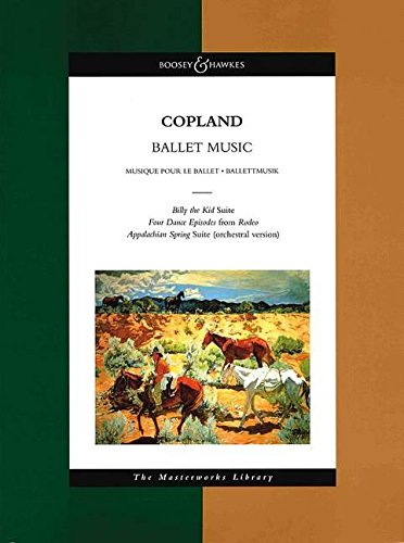 Copland - Ballet Music: The Masterworks Library (Boosey & Hawkes Masterworks Library)