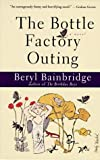 The Bottle Factory Outing, Beryl Bainbridge, 0786701463