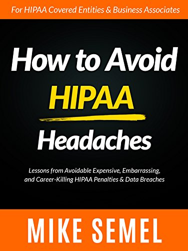Pdf Law How to Avoid HIPAA Headaches: Lessons From Avoidable, Expensive, Embarrassing, and Career-Killing HIPAA Penalties & Data Breaches