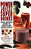Power Juices, Super Drinks, Steve Meyerowitz and Kensington Publishing Corporation Staff, 157566528X