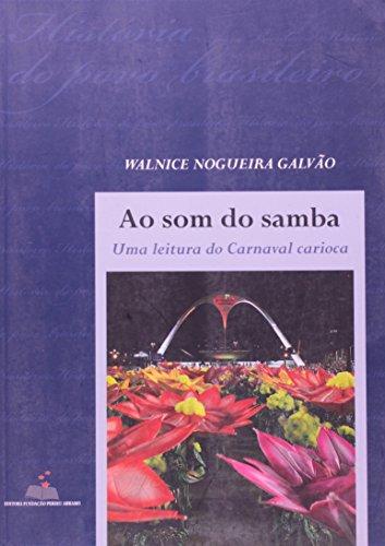 Ao Som Do Samba - Uma Leitura Do Carnaval Carioca (Em Portuguese do Brasil)