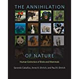 The Annihilation of Nature: Human Extinction of Birds and Mammals