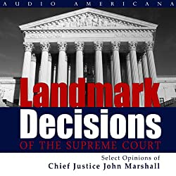 Landmark Decisions of the Supreme Court: Select Opinions of Chief Justice John Marshall