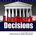 Landmark Decisions of the Supreme Court: Select Opinions of Chief Justice John Marshall Audiobook by  United States Supreme Court Narrated by Christopher Lee Philips