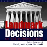 Landmark Decisions of the Supreme Court: Select Opinions of Chief Justice John Marshall |  United States Supreme Court