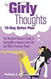 img - for The Girly Thoughts 10-Day Detox Plan: The Resilient Woman s Guide to Saying NO to Negative Self-Talk and YES to Personal Power book / textbook / text book