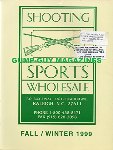 (Shooting Sports Wholesale Fall/Winter 1999 LONG GUNS, HANDGUNS AMMUNITION OPTICS ACCESSORIES, SHOOTING & CARRYING & HUNTING ACCESSORIES, GUN CARE, SAFES & LOCKS,)