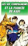 Les six compagnons et la fiancée de Kafi  par Dautun