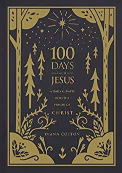 100 Days with Jesus by [Cotton, Diann]
