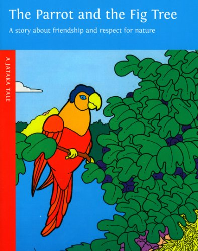 Parrot and the Fig Tree (Jataka Tales (Paperback))