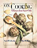 On Cooking, Volume 1: Techniques from Expert Chefs (2nd Edition)