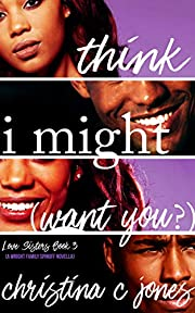 I Think I Might Want You (Love Sisters Book 3)