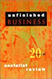 Unfinished Business, Socialist Review Collective, 0860913074