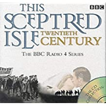 This Sceptred Isle: The Twentieth Century v.1-5 . The BBC Radio 4 Series