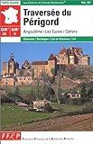 Traversée du Périgord : Angoulême / Les Eyzies / Cahors - GR 36 - GR 6