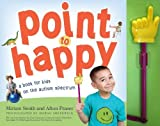 img - for Point to Happy: For Children on the Autism Spectrum Hardcover March 28, 2011 book / textbook / text book