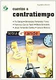 Letra Grande: Cuentos a Contratiempo (Spanish Edition)
