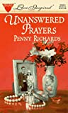 Unanswered Prayers, Penny Richards, 037387006X