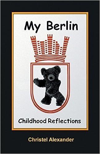 My Berlin: Childhood Reflections by Christel Alexander (2014-03-30)